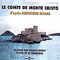 Le comte de Monte Cristo, livre audio raconté par <b>Francis</b> <b>Perrin</b>