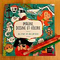 Imagine, dessine et colorie - la mer et ses <b>pirates</b>, de Pablo GAMBLA, chez Hatier Jeunesse, 2016