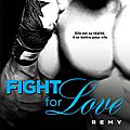 Fight For Love, Tome 3 : Remy de Katy Evans