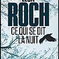 Ce qui se dit la nuit - Elsa Roch - Editions Calmann Lévy