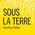 Sous la terre, de Collins Courtney