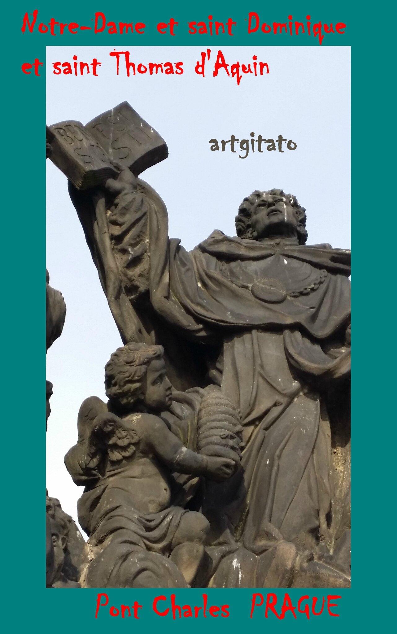 Pont Charles Notre-Dame et saint Dominique et saint Thomas d'Aquin Artgitato 4