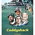 CADDYSHACK (Harold Ramis - 1980)