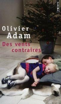 DES VENTS CONTRAIRES d'Olivier Adam 63011681