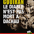 Le Diable n'est pas Mort à Dachau de Maurice GOUIRAN