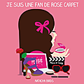 ROSE CARPET et BEAUTÉ <b>ADDICT</b> ;)