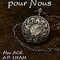 Du Temps pour Nous de Alec ACE & <b>A</b>.<b>P</b>. LHAM & Jérémy HENRY & Mathias <b>P</b>.SAGAN