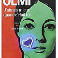 ~ J'aimais mieux quand c'était toi, Véronique Olmi