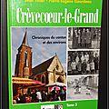 Crèvecoeur-le-Grand : Chroniques du canton et des environs, Tome 3 - <b>Véronique</b> Bournonville, Robert Lequec, Jean Tillier, Pierre