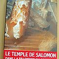 HORNE ALEX / LE <b>TEMPLE</b> DE <b>SALOMON</b> DANS LA TRADITION MACONNIQUE