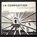 La composition en <b>photographie</b> - Harald Mante