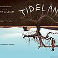 TIDELAND de <b>TERRY</b> <b>GILLIAM</b> : un conte de fée tragique