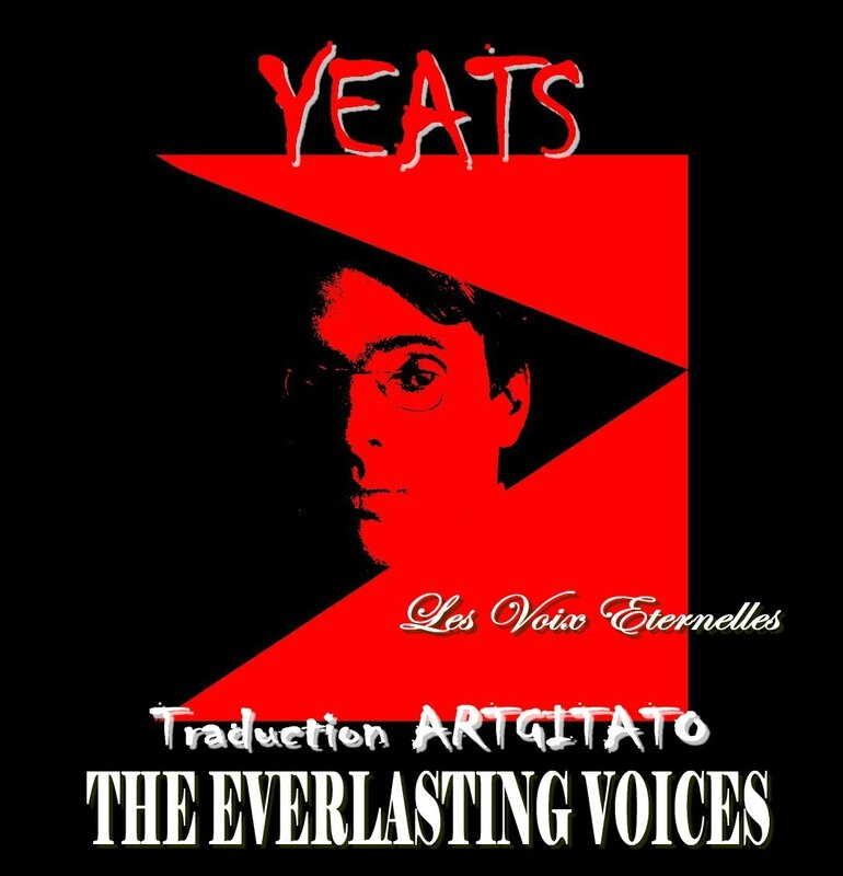 The Everlasting Voices Yeats Traduction Artgitato & Texte anglais Les Voix Eternelles