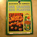 Des graines aux plantes, <b>collection</b> sciences en direct, éditions Gamma-Héritage 1993