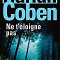 Ne t'loigne pas - Harlan Coben