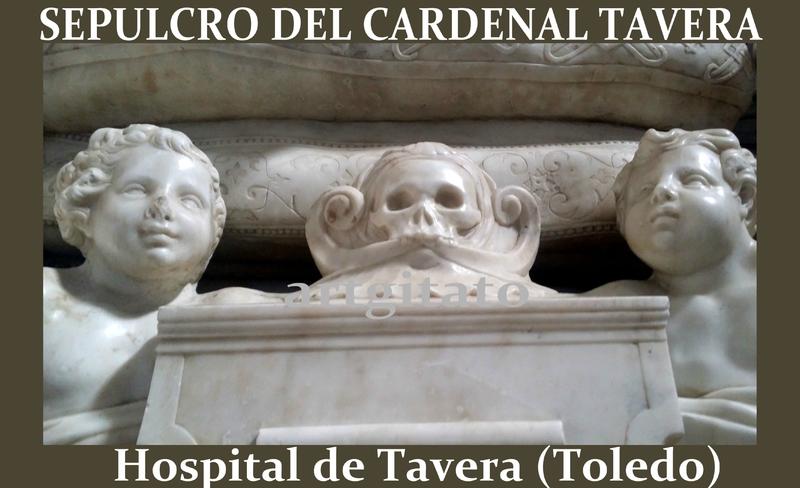 SEPULCRO DEL CARDENAL TAVERA Tombeau du Cardinal Tavera Hospital de Tavera Toledo Artgitato