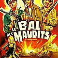 Le <b>Bal</b> des Maudits (Une autre vision de la Seconde Guerre Mondiale)