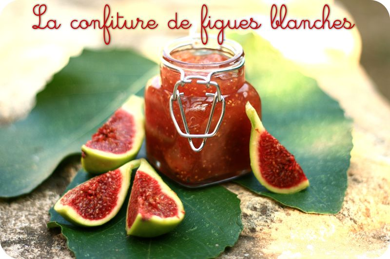 Confiture de figues blanches cuisinosph re - Confiture de figues blanches ...