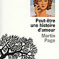 PEUT ETRE UNE HISTOIRE D'AMOUR - <b>Martin</b> PAGE