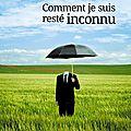 COMMENT JE SUIS RESTE INCONNU de Jean-<b>Fabien</b>