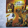 Le film aux 100 <b>tournages</b>, Arthur Benedict, collection Vivez l'aventure, éditions Gründ 2005,