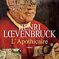 Le nouveau <b>Henri</b> <b>Loevenbruck</b>: L'apothicaire