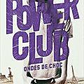 Power Club, tome 2, Ondes de choc, d'Alain Gagnol