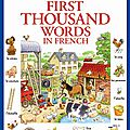 FIRST THOUSAND WORDS IN <b>FRENCH</b>