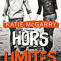 Pushing The Limits - Tome 1 : Hors Limites > <b>Katie</b> McGarry