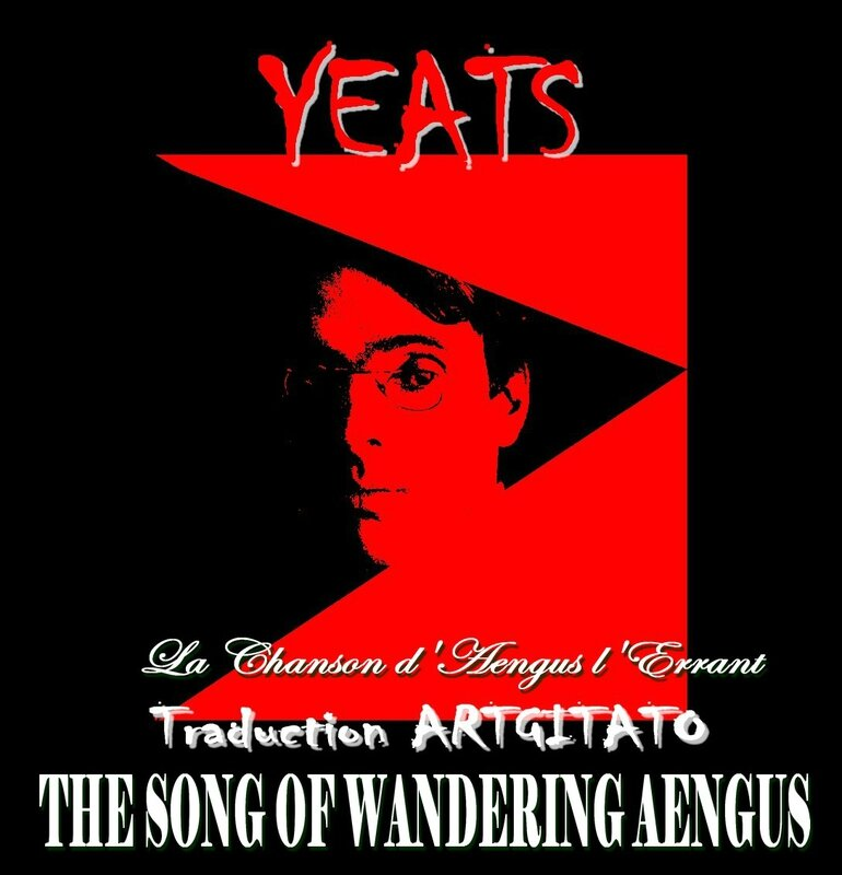 The Song of Wandering aengus Yeats Traduction Artgitato & Texte anglais