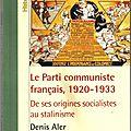 LE PARTI COMMUNISTE FRANCAIS, 1920-1933 -DE SES ORIGINES SOCIALISTES AU STANILISME-