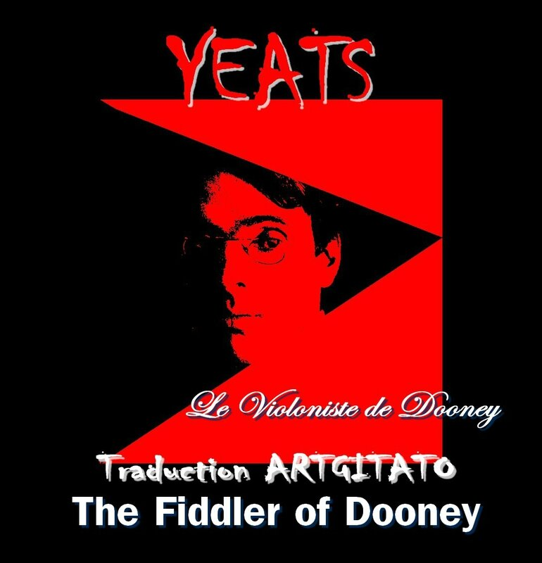 The Fiddler of Dooney Yeats Traduction Artgitato & Texte anglais Le Violoniste de Dooney