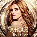 Famous in Love - série 2017 - Freeform
