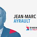 DIMANCHE EN POLITIQUE SUR <b>FRANCE</b> <b>3</b> N°18 : JEAN-MARC AYRAULT