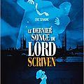 Le dernier songe de Lord Scriven, de Eric Senabre, chez Didier Jeunesse ***