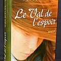 Le Val de l'espoir - Marie-<b>Bernadette</b> Dupuy