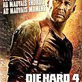 Die Hard 4 : Retour En Enfer (Toujours au mauvais endroit, au mauvais moment)