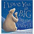 Valentine's day & Mother's day : I love you as big as the world