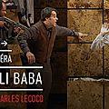 <b>Ali</b> Baba à l'opéra