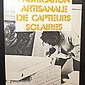 Fabrication artsanale de capteurs <b>solaires</b> - Thierry Cabirol
