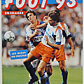Sport ... Album panini FOOT 93 * <b>Football</b> en images