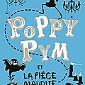 Poppy Pym et la pièce maudite, de Laura Wood