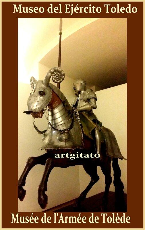 Museo del Ejército Toledo Musée de l'Armée Tolède Artgitato chevalier