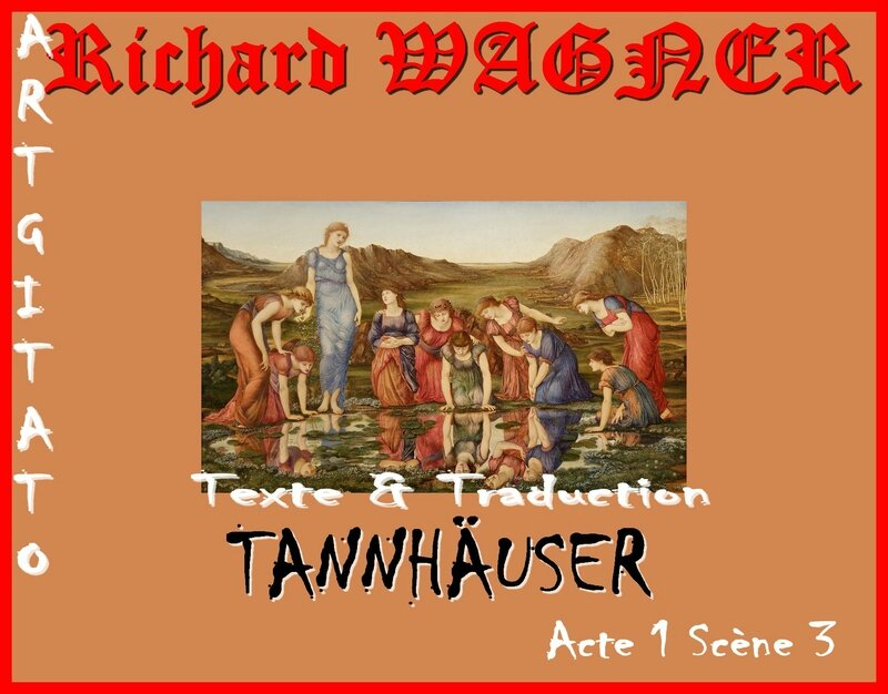 Tannhäuser Opera Richard Wagner Acte 1 Scène 3 Texte et Traduction Artgitato The Mirror of Venus Edward Burne Jones