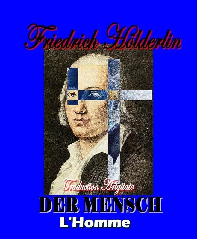 Der Mensch Hölderlin L'Homme Friedrich holderlin Artgitato Texte et Traduction