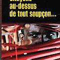 CITOYENS AU-DESSUS DE TOUT SOUPCON...