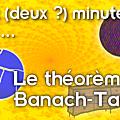 Deux (deux ?) minutes pour le <b>théorème</b> de Banach-Tarski