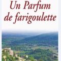 UN PARFUM DE FARIGOULETTE - ALYSA MORGON - EDITIONS SOUNY POCHE.