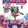 I hate Fairyland volume one: Madly Ever After