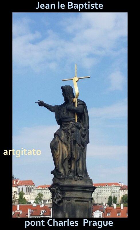 Jean le Baptiste Artgitato Pont Charles Prague